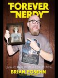 Forever Nerdy: Living My Dorky Dreams and Staying Metal