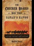 The Checker Board: Book Three: Satan's Havoc