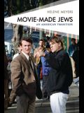 Movie-Made Jews: An American Tradition