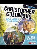 Christopher Columbus: New World Explorer or Fortune Hunter?