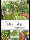 The Minimalist Gardener: Low Impact, No Dig Growing