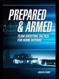 Prepared & Armed: Team Shooting Tactics for Home Defense