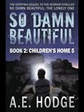 So Damn Beautiful: Children's Home 5