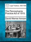 The Pennsylvania Practice Act of 1915.