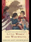 Little Women and Werewolves: The Original Version of the Beloved Classic