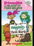 Moldylocks and the Three Beards: A Branches Book (Princess Pink and the Land of Fake-Believe #1), 1