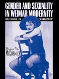 Gender and Sexuality in Weimar Modernity: Film, Literature, and New Objectivity