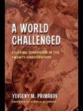 A World Challenged: Fighting Terrorism in the Twenty-First Century