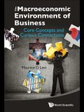 The Macroeconomic Environment of Business: Core Concepts and Curious Connections