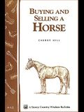 Buying and Selling a Horse: Storey's Country Wisdom Bulletin A-122