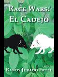 Race Wars El Cadejo