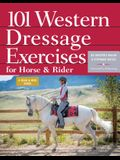 101 Western Dressage Exercises for Horse & Rider