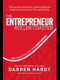 The Entrepreneur Roller Coaster: Why Now Is the Time to #join the Ride