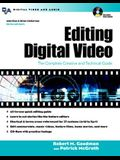 Editing Digital Video: The Complete Creative and Technical Guide [With CDROM]