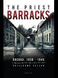 The Priest Barracks: Dachau 1938 - 1945
