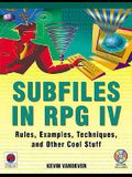Subfiles in RPG IV: Rules, Examples, Techniques, and Other Cool Stuff [With CDROM]