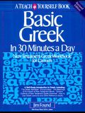 Basic Greek in Thirty Minutes a Day: New Testament Greek Workbook for Laymen