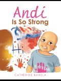 Andi Is so Strong