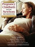 Pregnancy, Childbirth and the Newborn (2001) (Retired Edition)