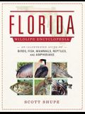 Florida Wildlife Encyclopedia: An Illustrated Guide to Birds, Fish, Mammals, Reptiles, and Amphibians