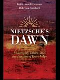 Nietzsche's Dawn: Philosophy, Ethics, and the Passion of Knowledge