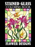 Stained Glass Coloring Book: Flower Designs