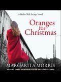 Oranges for Christmas Lib/E: A Berlin Wall Escape Novel