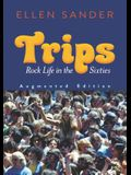 Trips: Rock Life in the Sixties--Augmented Edition