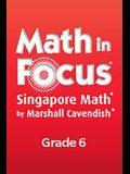 Math in Focus: Singapore Math: Teacher Edition, Volume a Grade 6 2012