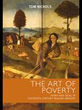 Art of Poverty: Cb: Irony and Ideal in Sixteenth-Century Beggar Imagery