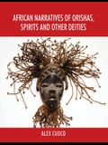 African Narratives of Orishas, Spirits and Other Deities