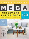 Simon & Schuster Mega Crossword Puzzle Book #20, Volume 20