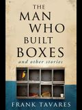 The Man Who Built Boxes: and other stories