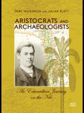Aristocrats and Archaeologists: An Edwardian Journey on the Nile