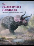 The Palaeoartist's Handbook: Recreating Prehistoric Animals in Art