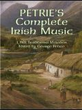 Petrie's Complete Irish Music: 1,582 Traditional Melodies