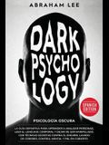 Psicología Oscura: La Guía Definitiva Para Aprender a Analizar Personas, Leer el Lenguaje Corporal y Dejar de Ser Manipulado. Con T