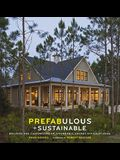 Prefabulous and Sustainable: Building and Customizing an Affordable, Energy-Efficient Home