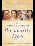 A Woman's Guide to Personality Types: Enriching Your Family Relationships by Understanding the Four Temperaments