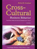 Cross-Cultural Business Behavior: Negotiating, Selling, Sourcing and Managing Across Cultures (Fourth Edition)
