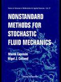 Nonstandard Methods for Stochastic Fluid Mechanics