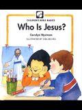 Who Is Jesus? (Childrens Bible Basics)