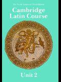 Cambridge Latin Course Unit 2 Student's book North American edition (North American Cambridge Latin Course)