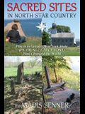 Sacred Sites in North Star Country: Places in Greater New York State (Pa, Oh, Nj, Ct, Ma, Vt, Ont) That Changed the World