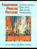 Framework Process Patterns: Lessons Learned Developing Application Frameworks