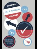 The Thinking Like a Political Scientist: A Practical Guide to Research Methods