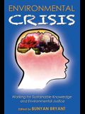 Environmental Crisis or Crisis of Epistemology?: Working for Sustainable Knowledge and Environmental Justice