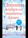 Christmas Wishes and Mistletoe Kisses: A Feel-Good Christmas Romance