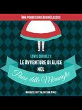 Le Avventure Di Alice Nel Paese Delle Meraviglie Lib/E