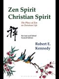 Zen Spirit, Christian Spirit: Revised and Updated Second Edition